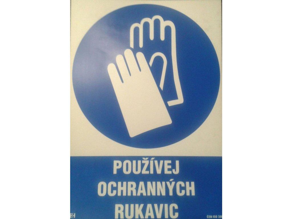 používej ochranných rukavic